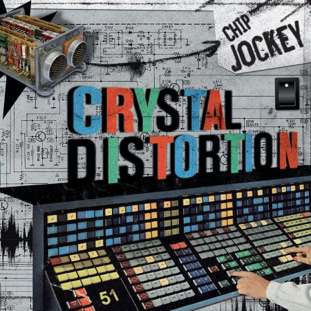 Crystal Distortion - Chip Jockey #11 (2010)
