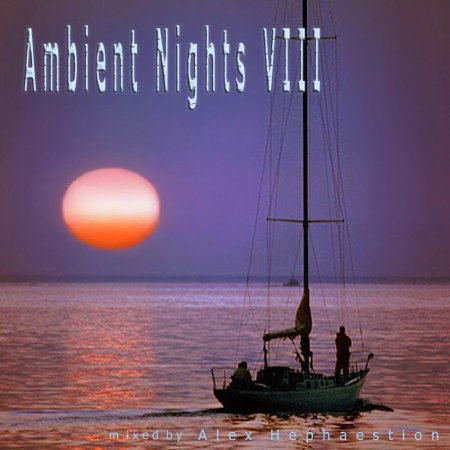VA - Ambient Nights - Cd VIII (Mixed By Alex Hephaestion) (2003)