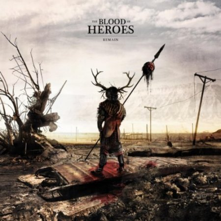 The Blood of Heroes - Remain (2010)