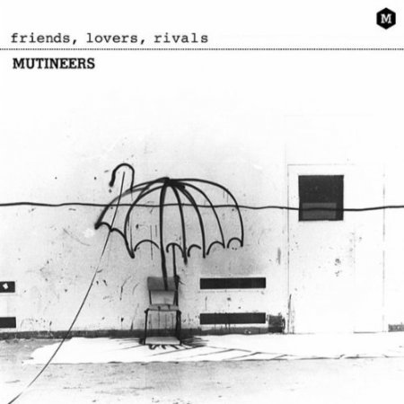 The Muniteers - Friends, Lovers, Rivals (2010)