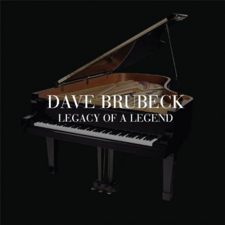 Dave Brubeck - Legacy Of A Legend (2010)