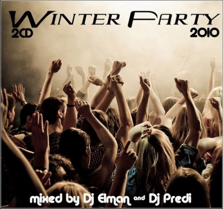 VA-Friends Dj's Present -  Winter Party 2010 mixed by Dj Elman & Dj Predi
