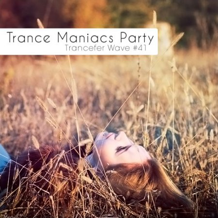 VA-Trance Maniacs Party: Trancefer Wave #41 (2010)