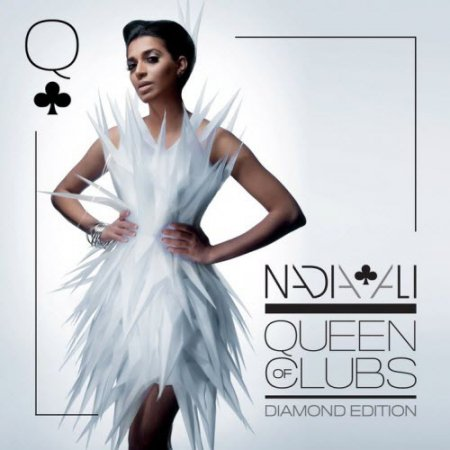 Nadia Ali - Queen Of Clubs - Diamond Edition (Extended Mixes) (2010)