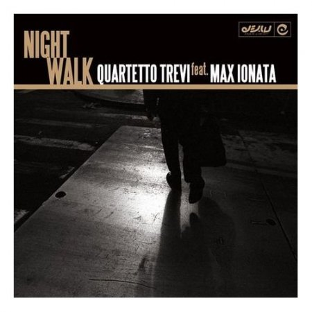 Quartetto Trevi feat.Max Ionata - Night Walk (2010)
