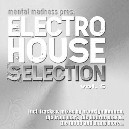 VA-Mental Madness pres. Electro House Selection Vol.5 (2011)