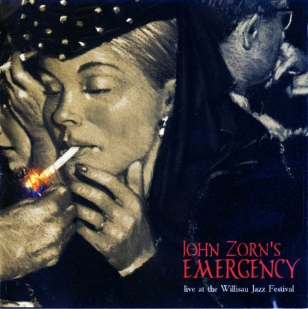 John Zorn's Emergency - Live At The Willisau Jazz Festival (2003)