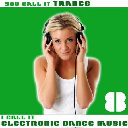VA-You Call It Trance, I Call It Electronic Dance Music 8 (2011)