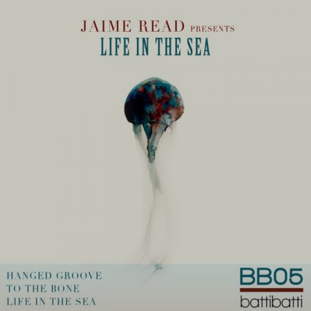 Jaime Read - Life In The Sea (2011)