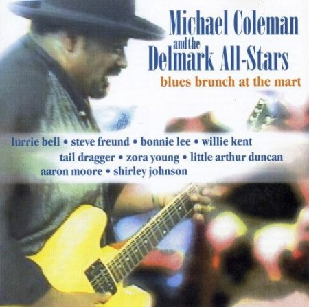 Michael Coleman and The Delmark All-Stars - Blues Brunch At The Mart (2006)