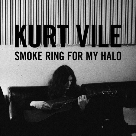 Kurt Vile - Smoke Ring For My Halo (2011)