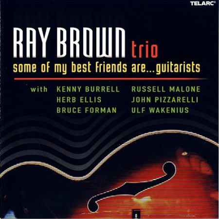 Ray Brown - Some of My Best Friends are... guitarists (2002)
