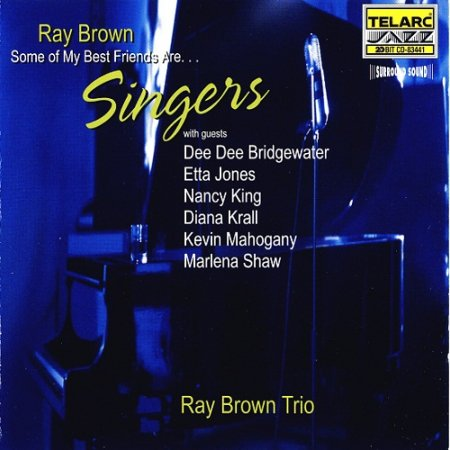Ray Brown - Some of My Best Friends are... Singers (1998)
