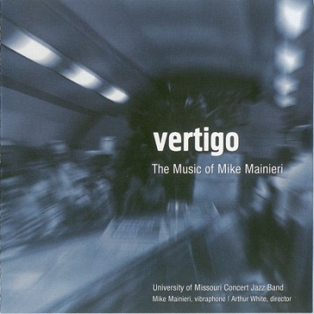 University of Missouri Concert Jazz Band - Vertigo: The Music of Mike Mainieri (2010)