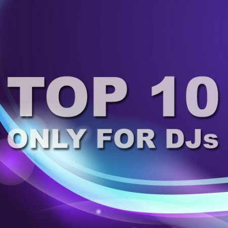 VA-TOP 10 Only For Djs (18.03.2011)