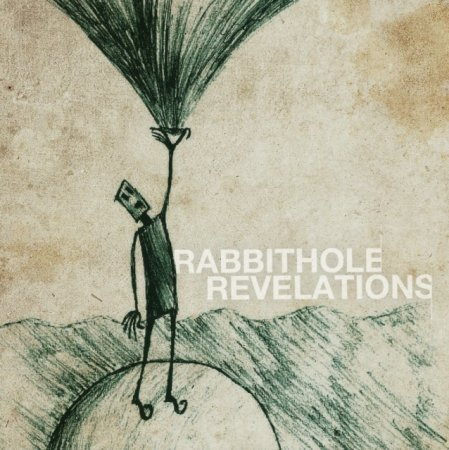 Rabbit Hole Revelations - LP (2011)