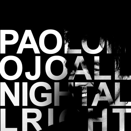 Paolo Mojo - All Night All Right (2011)