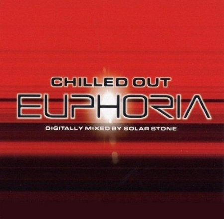 VA - Chilled Out Euphoria (Mixed by Solar Stone) (2001)