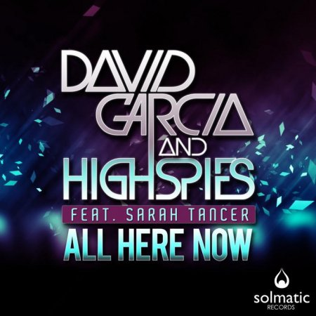 David Garcia & High Spies Ft Sarah Tancer - All Here Now (2011)