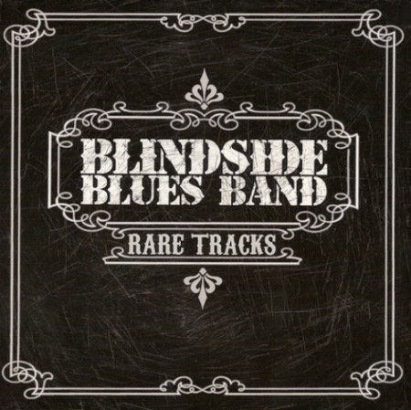 Blindside Blues Band - Rare Tracks (2011)