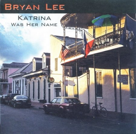 Bryan Lee - Katrina Was Her Name (2007)