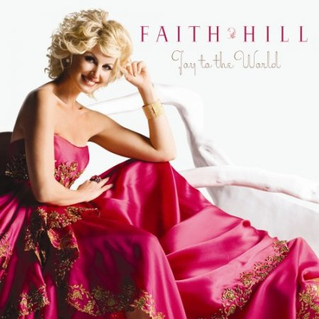 Faith Hill - Joy To The World (2008)