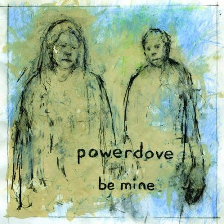 Powerdove � Be Mine (2011)
