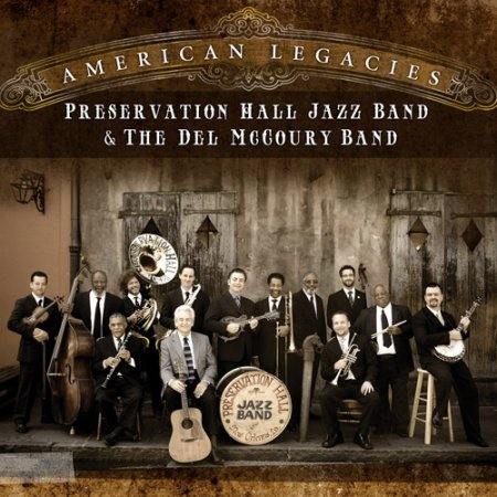 Preservation Hall Jazz Band & The Del McCoury Band - American Legacies (2011)
