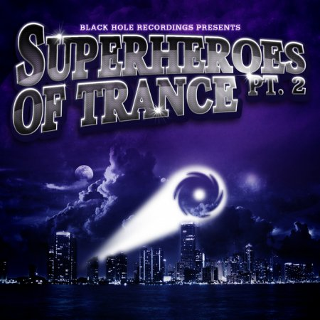 VA-Black Hole Recordings Presents Superheroes Of Trance Part 2 (2011)