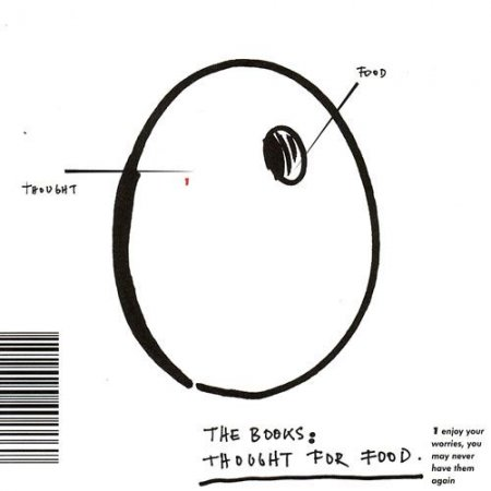 The Books � Thought for food (2002)