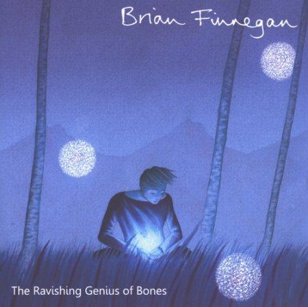 Brian Finnegan - The Ravishing Genius Of Bones (2010)