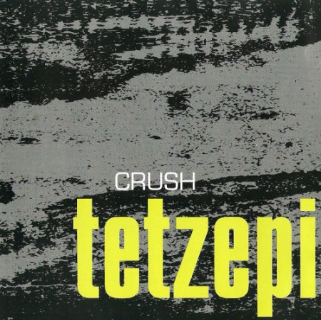 Tetzepi - Crush (2005)