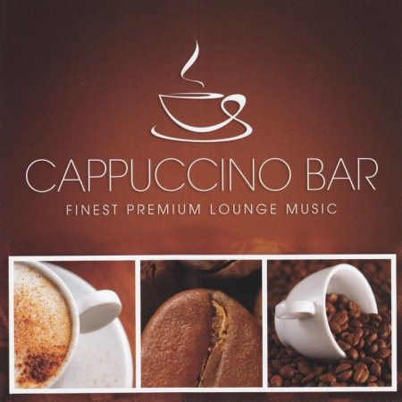 Cappuccino Bar Finest Premium Lounge Music (2011)