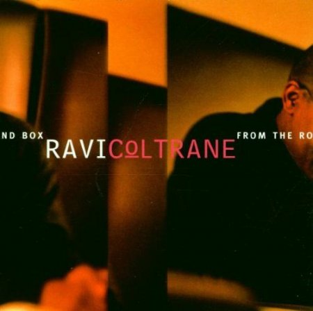 Ravi Coltrane - From the Round Box (2000)