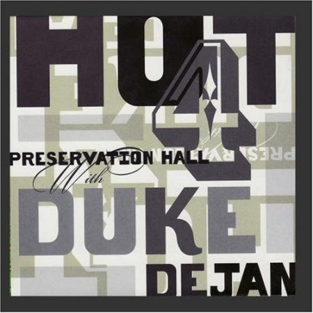 Preservation Hall Jazz Band - Preservation Hall Hot 4 With Duke Dejan (2004)