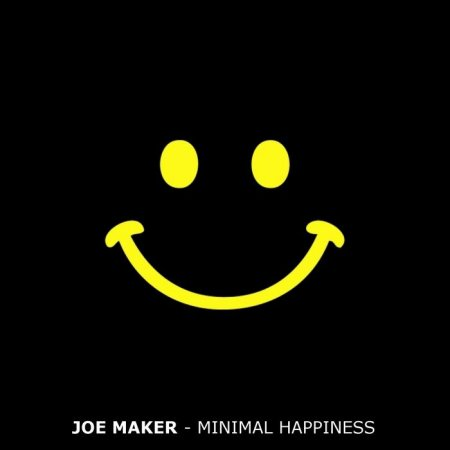 Joe Maker - Minimal Happiness (2011)