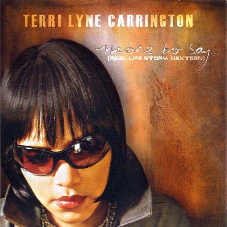 Terri Lyne Carrington - More To Say...(Real Life Story: NextGen) (2009)