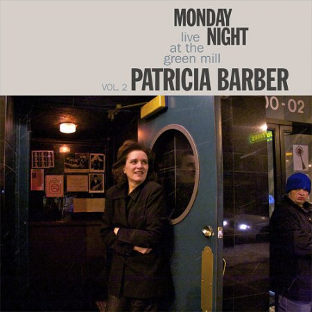 Patricia Barber - Monday Night - Live At The Green Mill, Vol. 2 (2011)