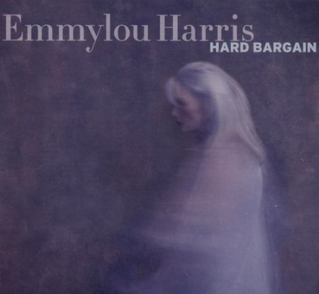 Emmylou Harris - Hard Bargain (2011)