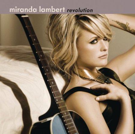 miranda lambert album revolution. miranda lambert revolution.
