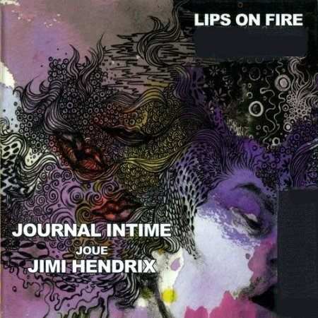Journal Intime - Joue Jimi Hendrix Lips on Fire (2011)