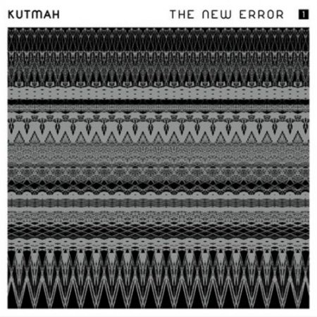 Kutmah - The New Error Vol. 1 (2011)
