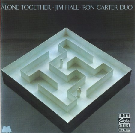 Jim Hall & Ron Carter Duo - Alone Together