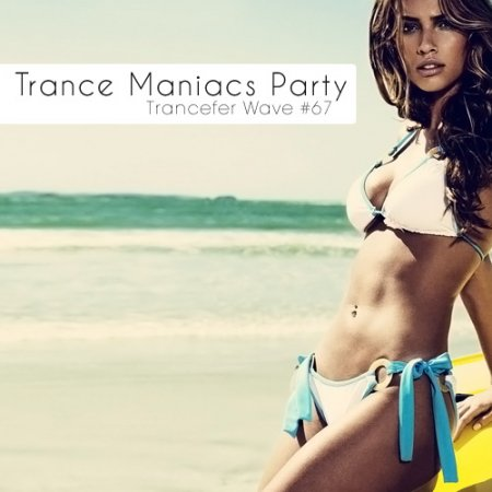 VA-Trance Maniacs Party: Trancefer Wave #67 (2011)