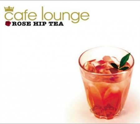VA-Cafe Lounge - Rose Hip Tea (2005)