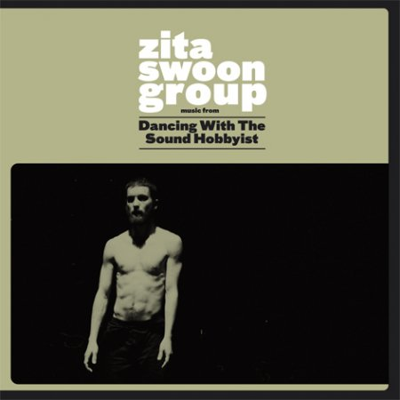 Zita Swoon Group - Dancing With The Sound Hobbyist (2011)