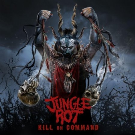 Jungle Rot - Kill On Command (2011)