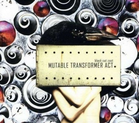 Black Cat Zoot - Mutable Transformer Act (2011)