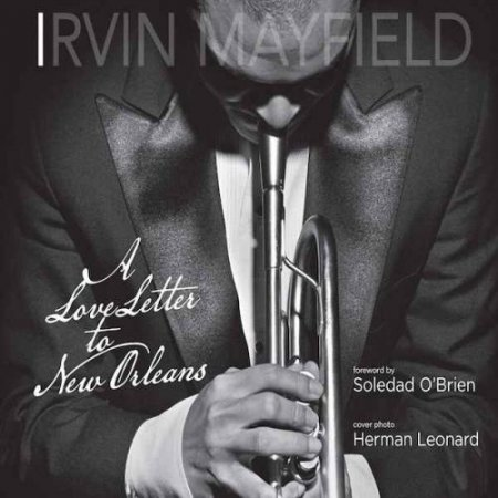 Irvin Mayfield - A Love Letter to New Orleans (2011)
