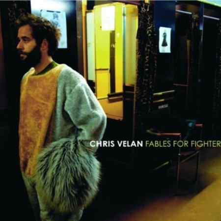 Chris Velan - Fables For Fighters (2011)